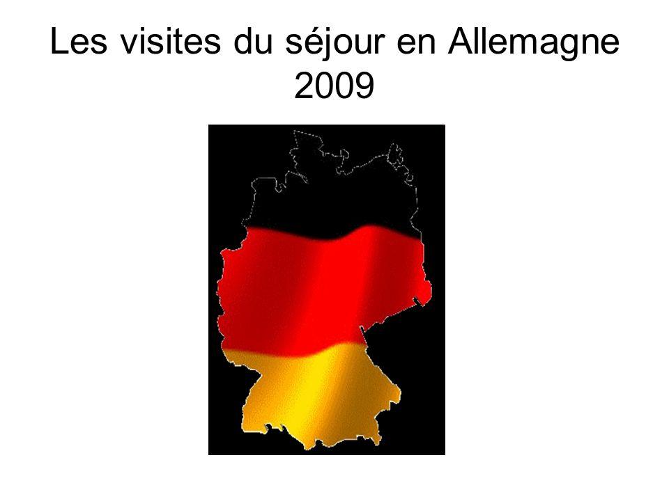 Les visites du séjour en Allemagne 2009