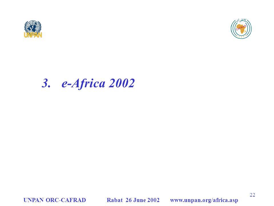 e-Africa 2002 UNPAN ORC-CAFRAD Rabat 26 June 2002 www.unpan.org/africa.asp