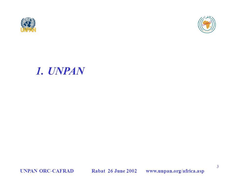 UNPAN UNPAN ORC-CAFRAD Rabat 26 June 2002 www.unpan.org/africa.asp