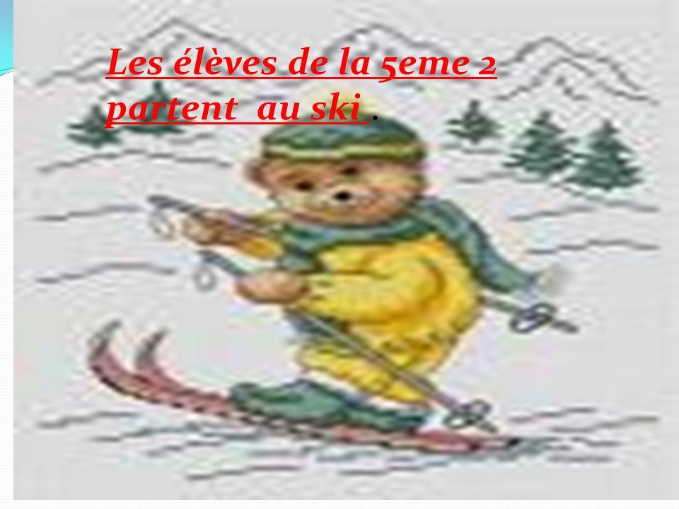 Les élèves de la 5eme 2 partent au ski .
