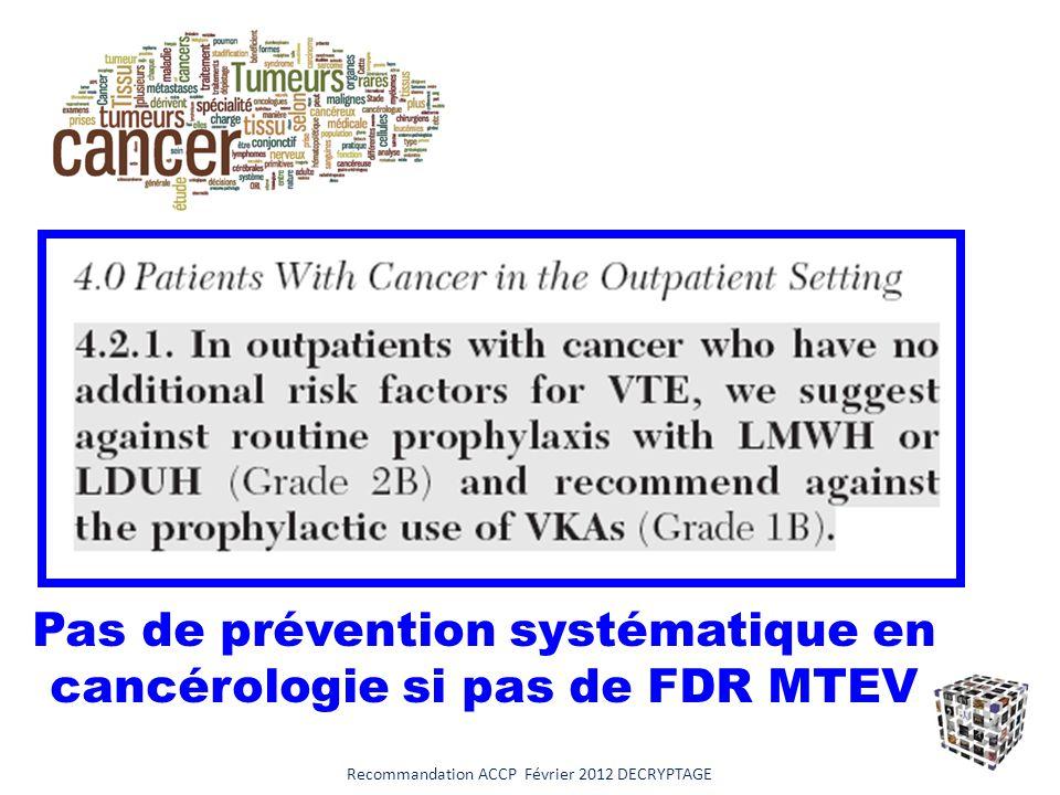 Pas de prévention systématique en cancérologie si pas de FDR MTEV