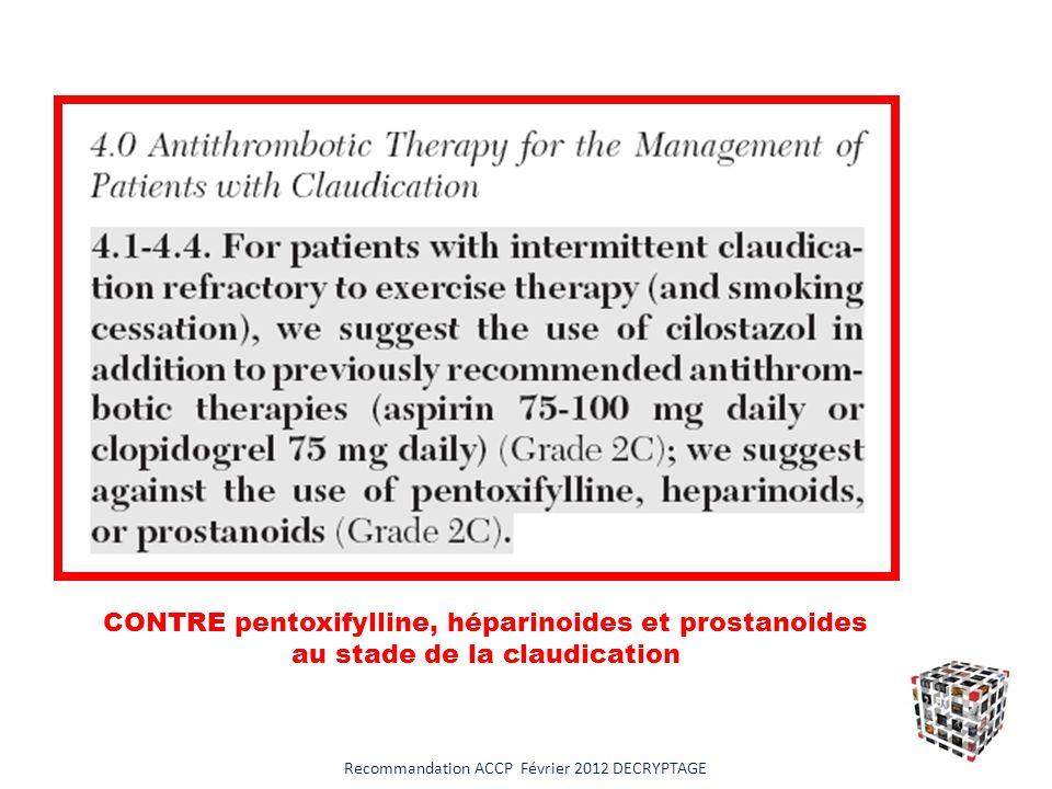 CONTRE pentoxifylline, héparinoides et prostanoides