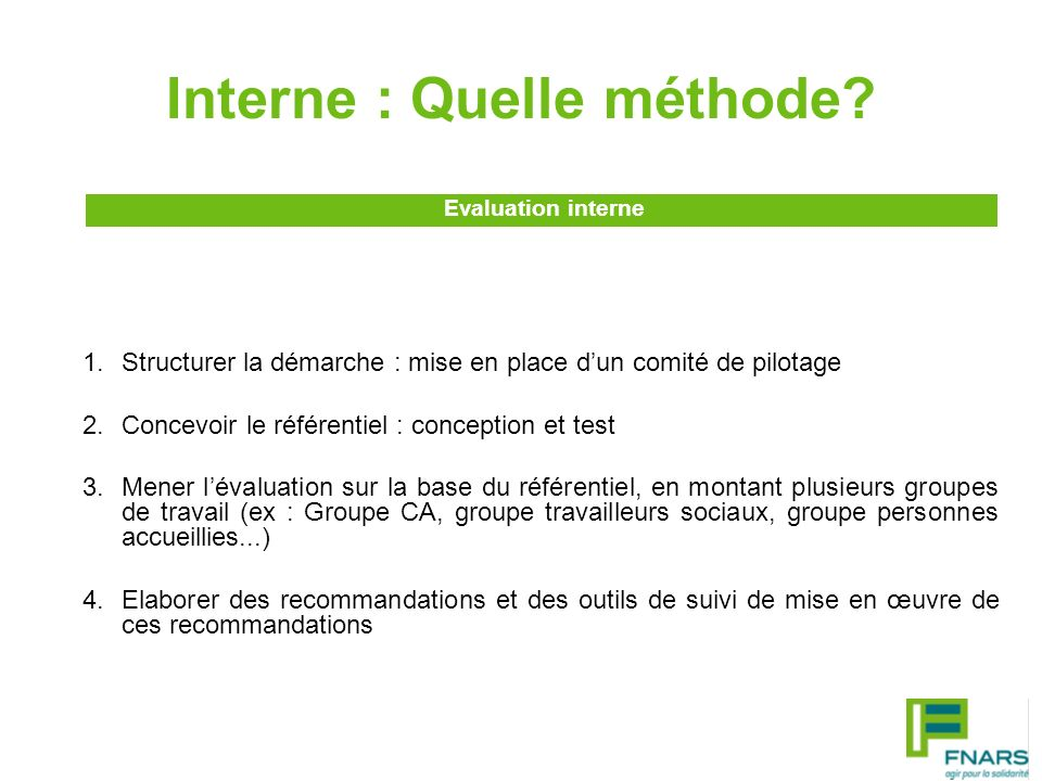 Interne : Quelle méthode