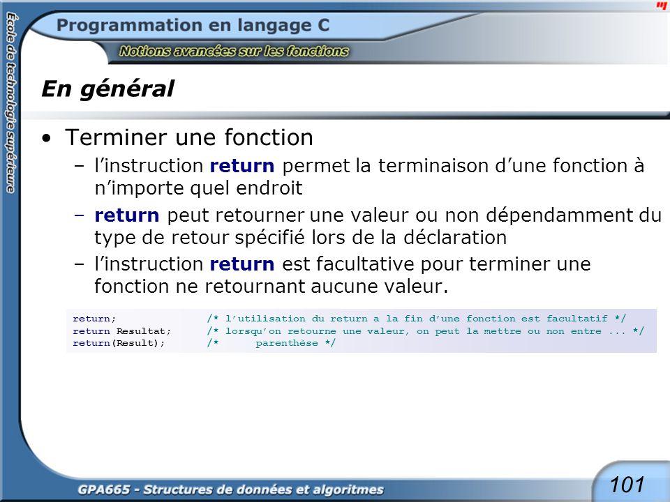 Portée des fonctions De façon semblable à la déclaration des variables, l'accessibilité ou la visibilité des fonctions est déterminée par :