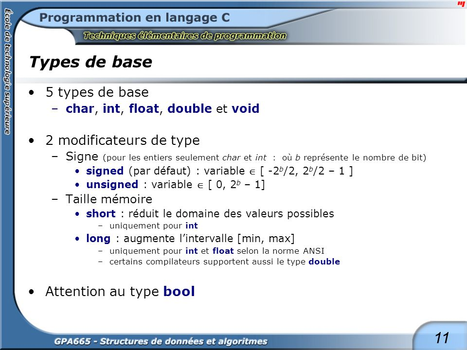 Types de base Le type char Un seul type, deux interprétations :