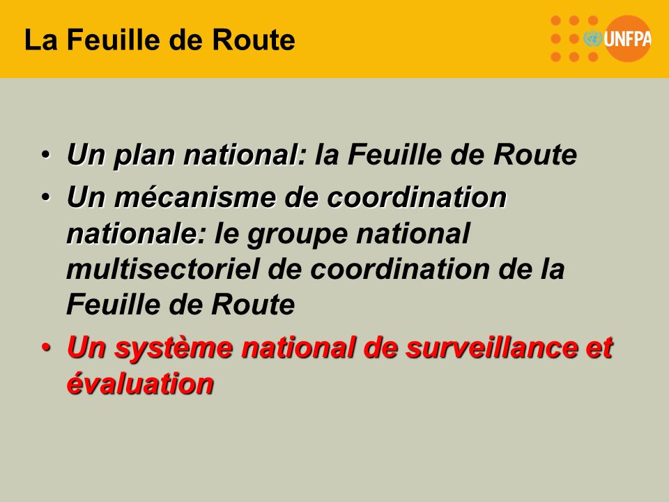 La Feuille de Route Un plan national: la Feuille de Route.
