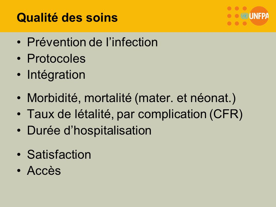 Qualité des soins Prévention de l'infection. Protocoles. Intégration. Morbidité, mortalité (mater. et néonat.)