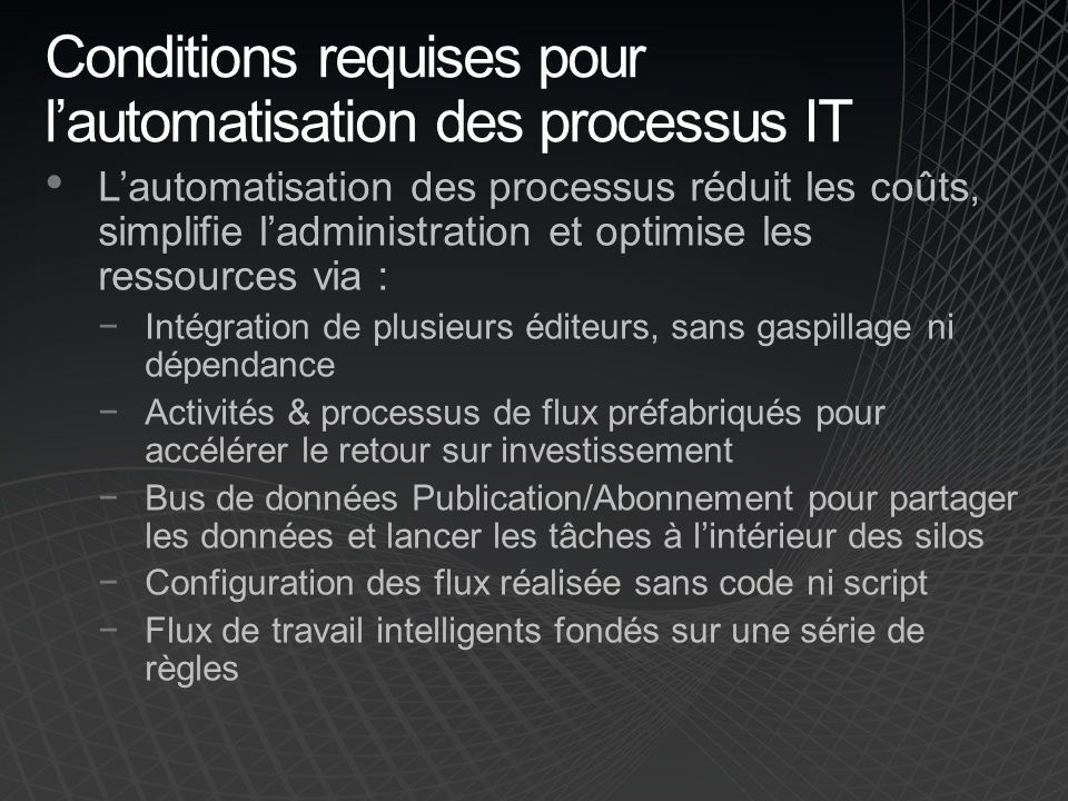 Conditions requises pour l'automatisation des processus IT