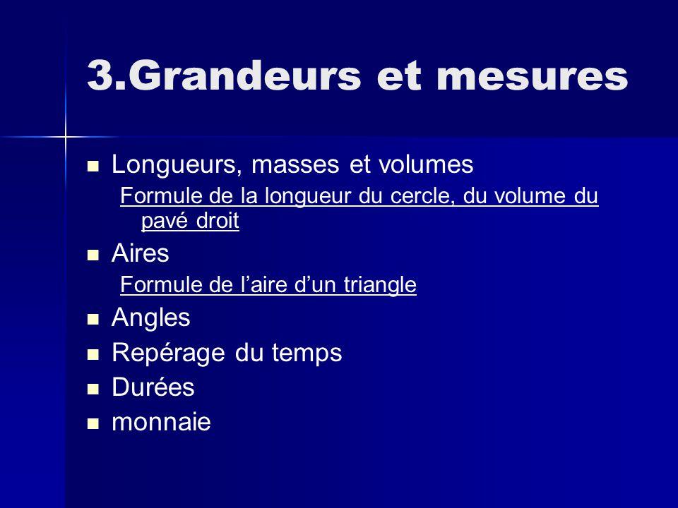 3.Grandeurs et mesures Longueurs, masses et volumes Aires Angles