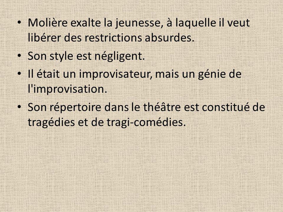 Molière exalte la jeunesse, à laquelle il veut libérer des restrictions absurdes.