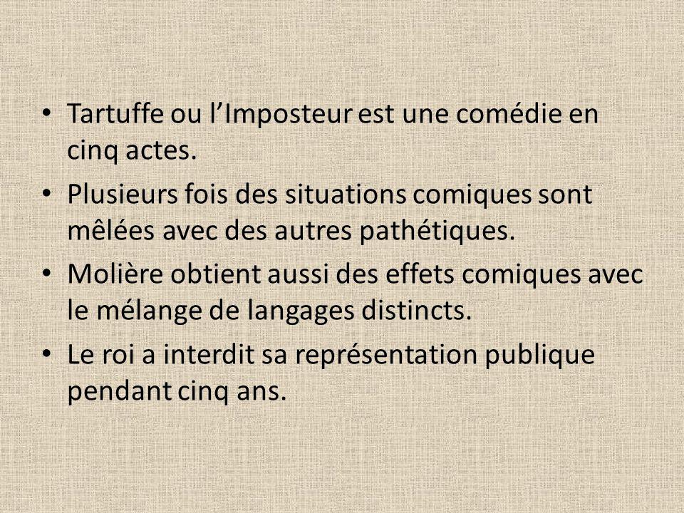 Tartuffe ou l'Imposteur est une comédie en cinq actes.