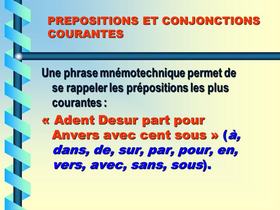 PREPOSITIONS ET CONJONCTIONS COURANTES