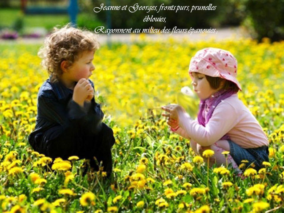 Jeanne et Georges, fronts purs, prunelles éblouies,