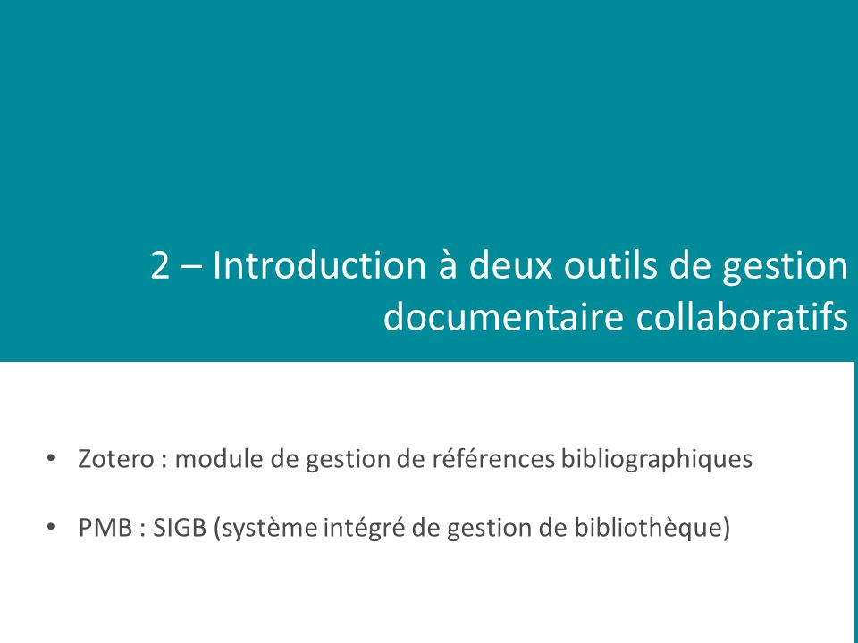 2 – Introduction à deux outils de gestion documentaire collaboratifs