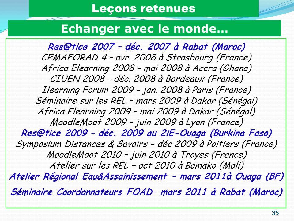 Echanger avec le monde… Res@tice 2007 – déc. 2007 à Rabat (Maroc)