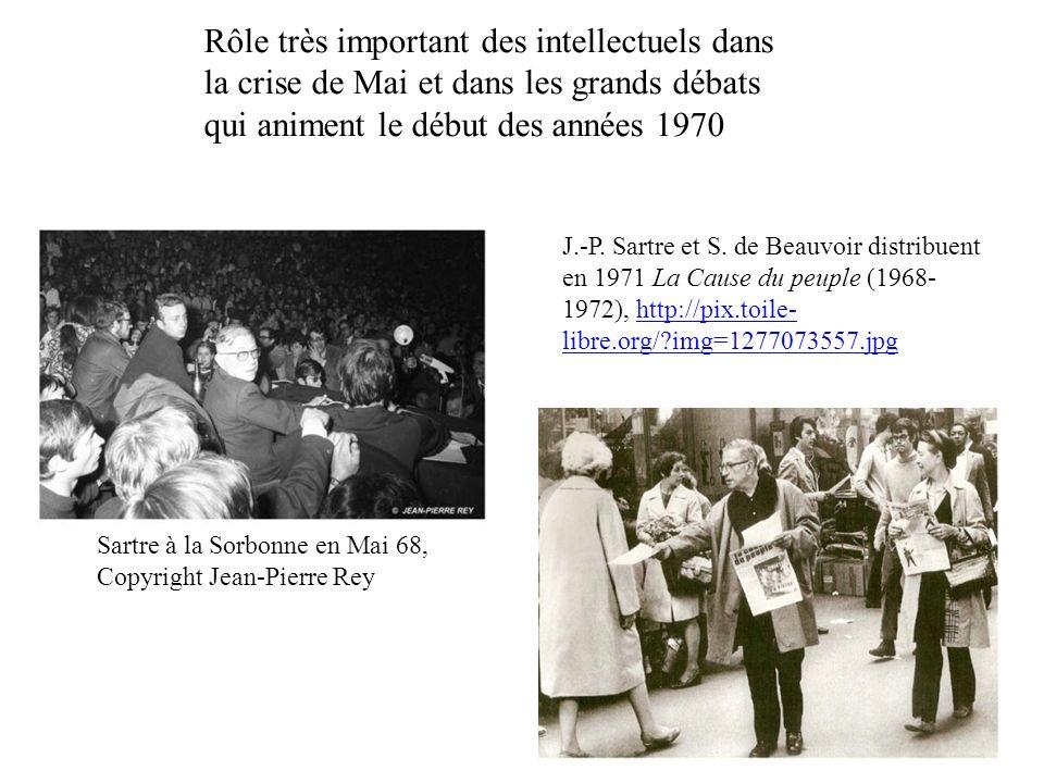 Rôle très important des intellectuels dans la crise de Mai et dans les grands débats qui animent le début des années 1970