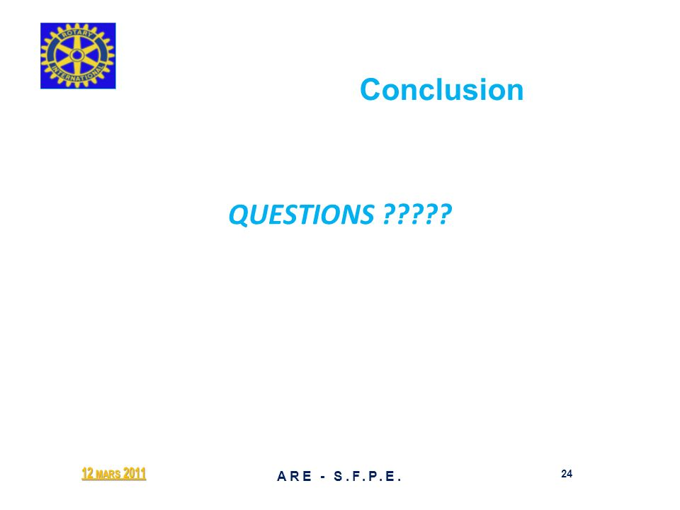 Conclusion QUESTIONS 12 mars 2011 ARE - S.F.P.E.