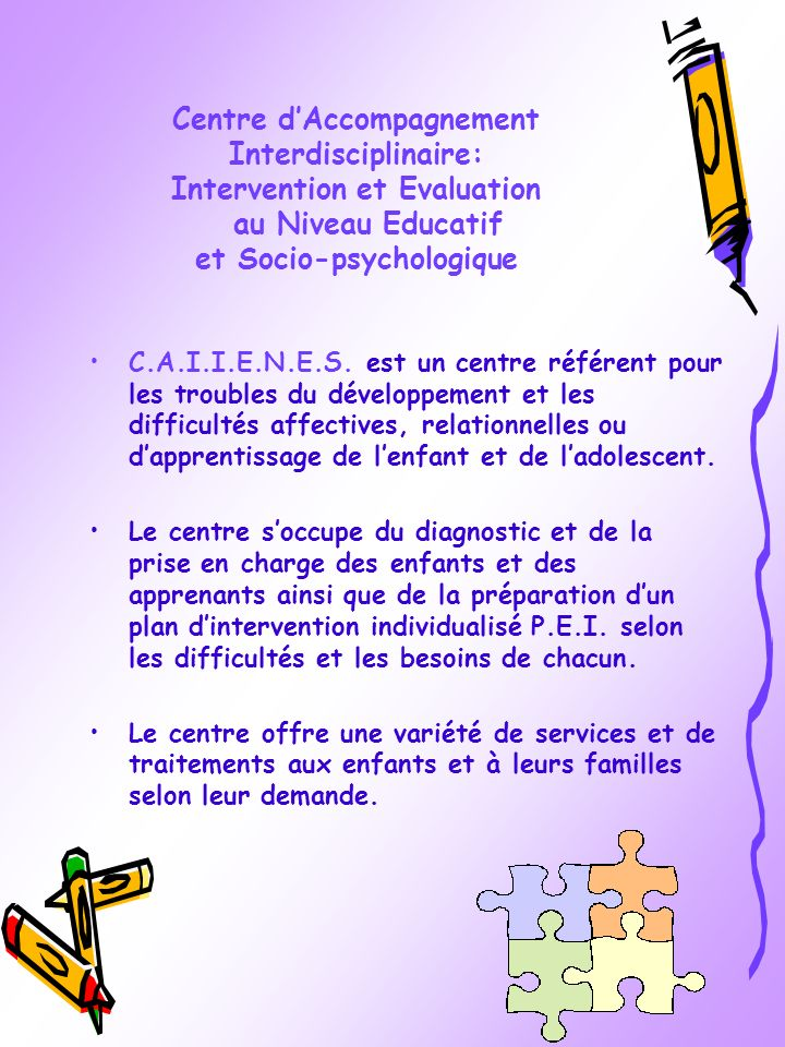 Centre d'Accompagnement Interdisciplinaire: Intervention et Evaluation au Niveau Educatif et Socio-psychologique