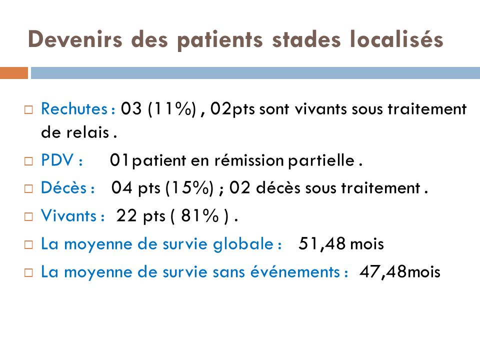 Devenirs des patients stades localisés