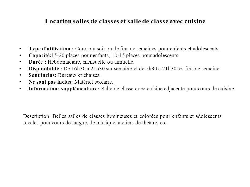 Location salles de classes et salle de classe avec cuisine