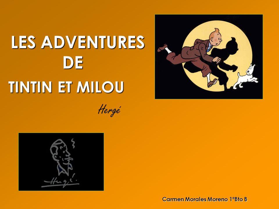LES ADVENTURES DE TINTIN ET MILOU Hergé Carmen Morales Moreno 1ºBto B