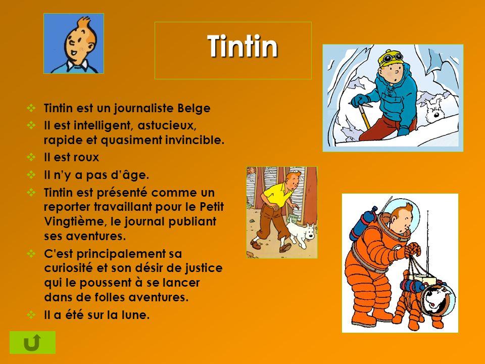 Tintin Tintin est un journaliste Belge