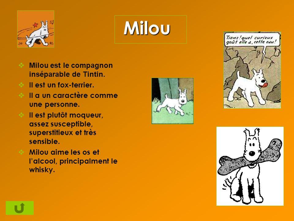 Milou Milou est le compagnon inséparable de Tintin.