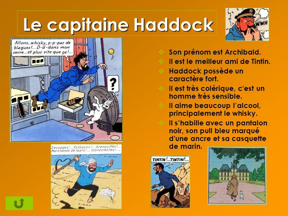 Le capitaine Haddock Son prénom est Archibald.