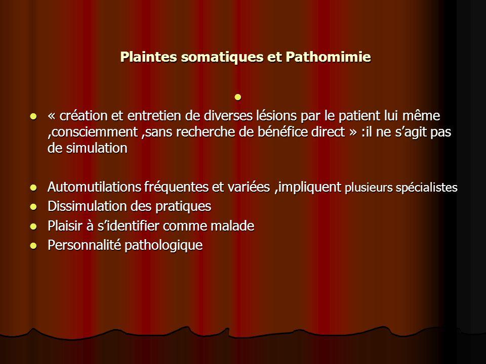Plaintes somatiques et Pathomimie