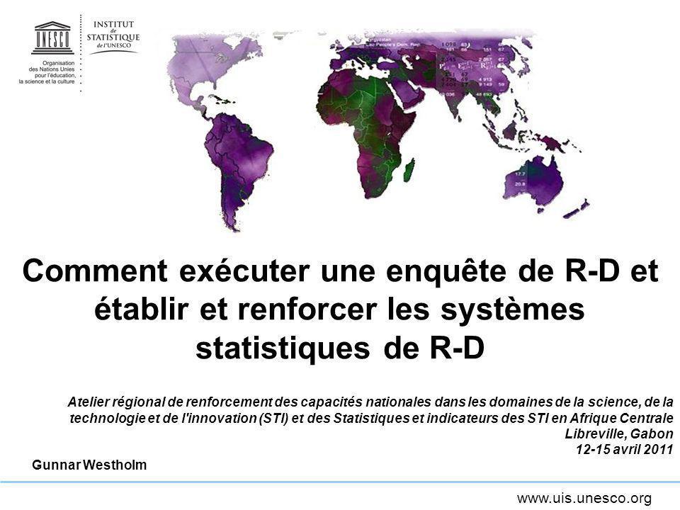 Comment exécuter une enquête de R-D et établir et renforcer les systèmes statistiques de R-D