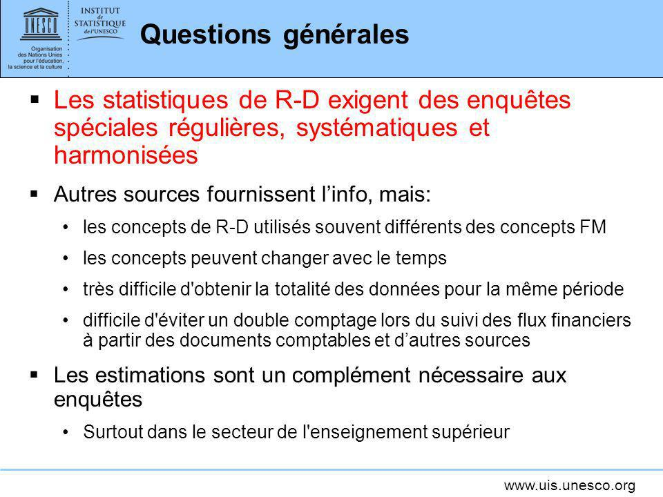 Questions générales Les statistiques de R-D exigent des enquêtes spéciales régulières, systématiques et harmonisées.