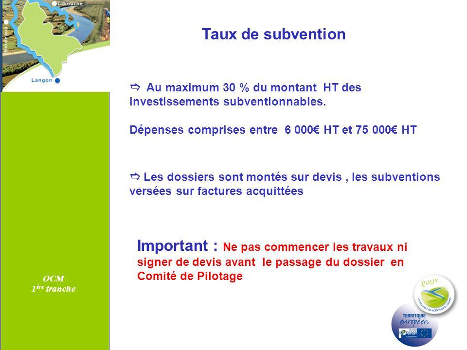 OCM 1ère tranche. Taux de subvention.  Au maximum 30 % du montant HT des investissements subventionnables.
