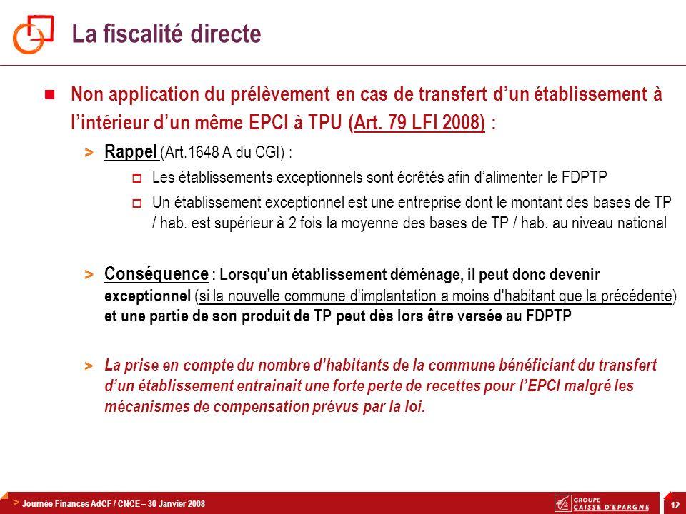 La fiscalité directe Non application du prélèvement en cas de transfert d'un établissement à l'intérieur d'un même EPCI à TPU (Art. 79 LFI 2008) :