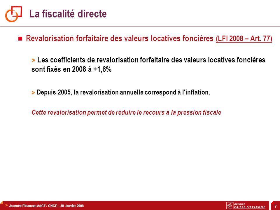 La fiscalité directe Revalorisation forfaitaire des valeurs locatives foncières (LFI 2008 – Art. 77)