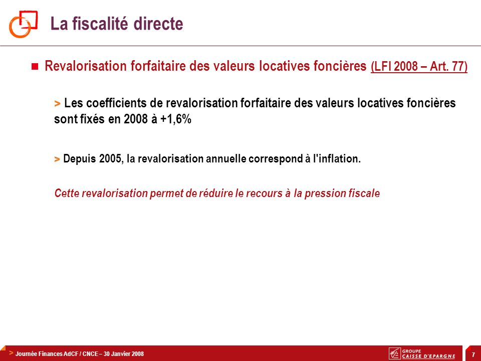 La fiscalité directeRevalorisation forfaitaire des valeurs locatives foncières (LFI 2008 – Art. 77)