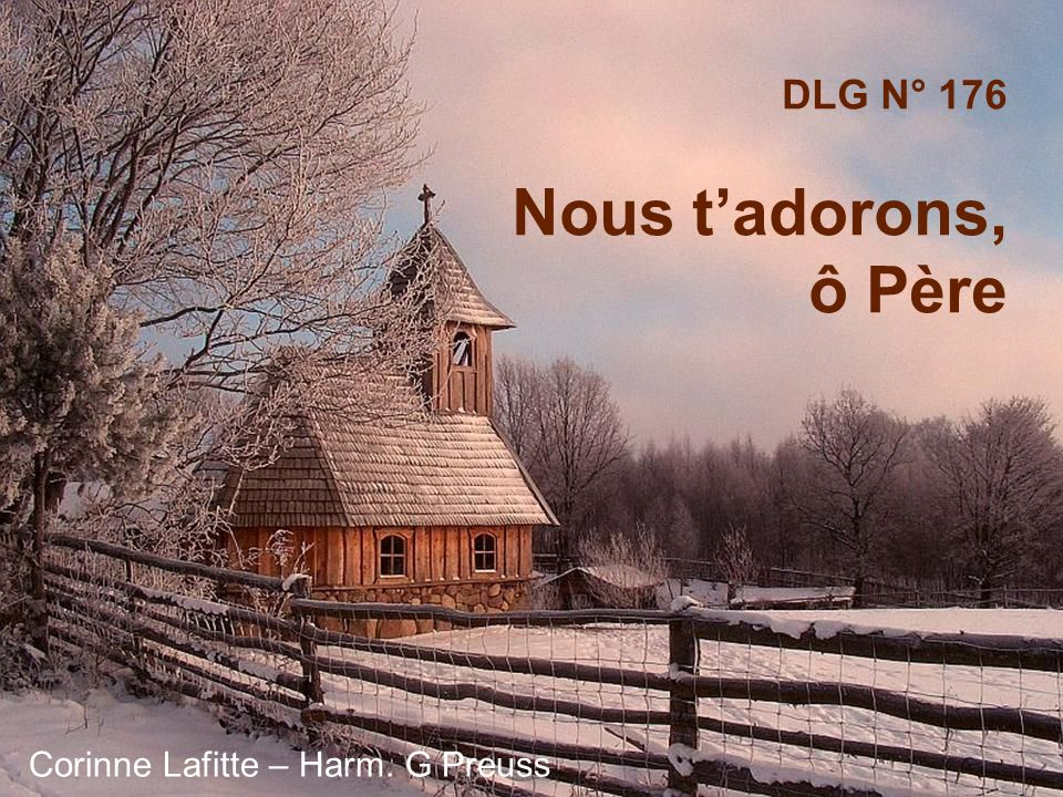 DLG N° 176 Nous t'adorons, ô Père Corinne Lafitte – Harm. G Preuss