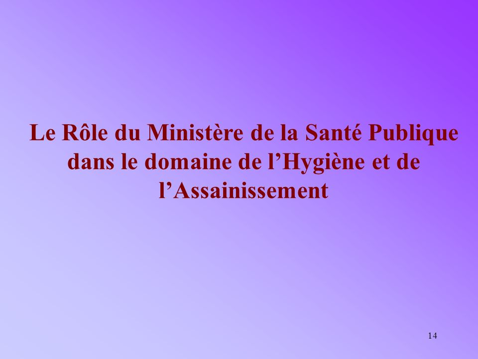 25/03/2017 Le Rôle du Ministère de la Santé Publique dans le domaine de l'Hygiène et de l'Assainissement.