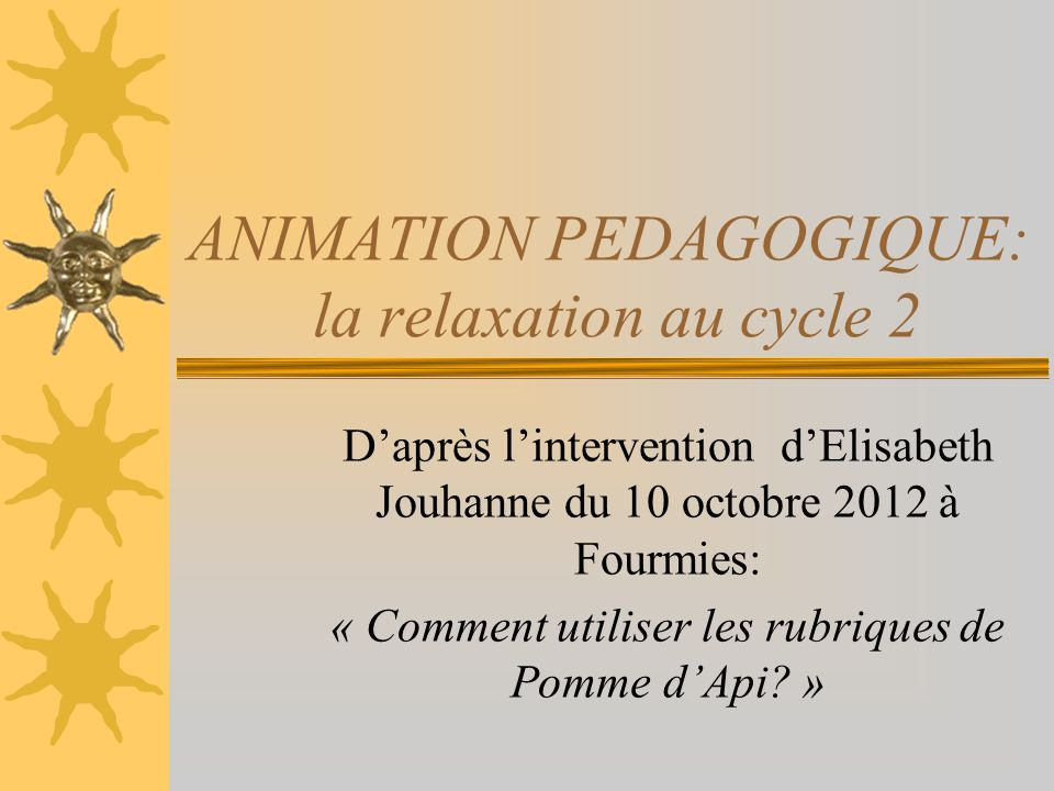 ANIMATION PEDAGOGIQUE: la relaxation au cycle 2