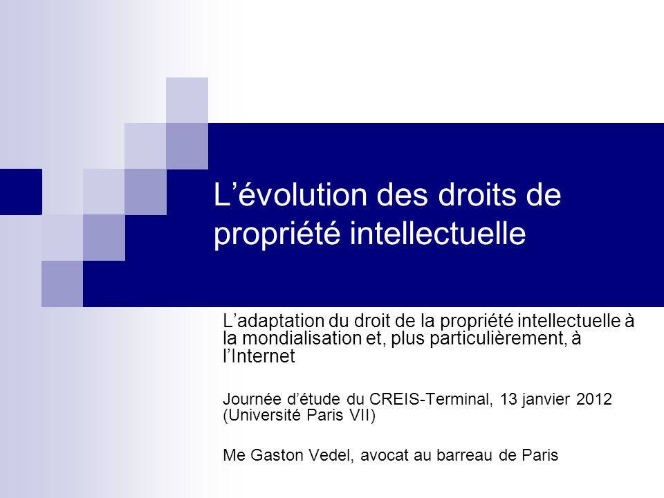 L'évolution des droits de propriété intellectuelle