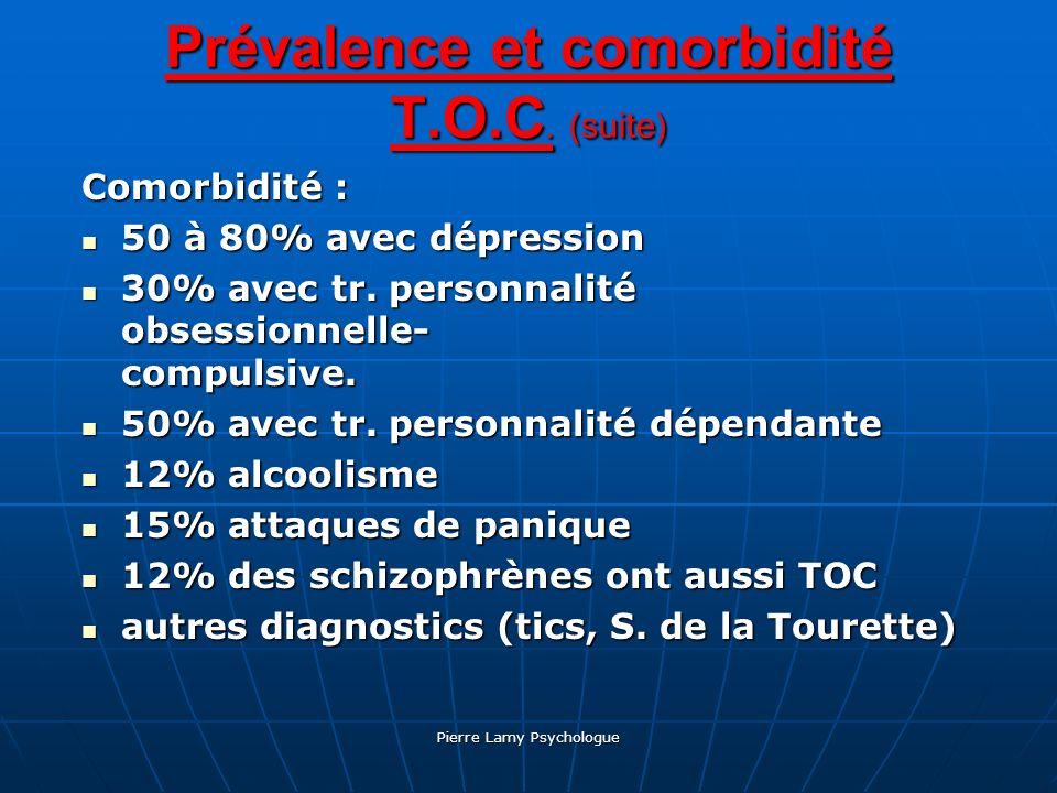 Prévalence et comorbidité T.O.C. (suite)