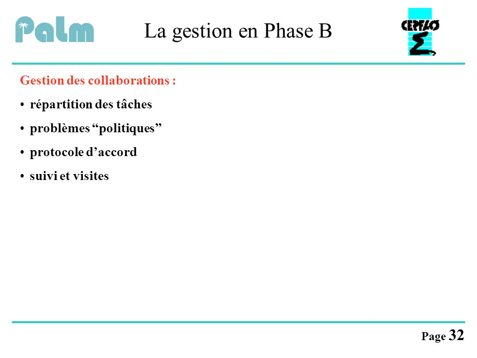 La gestion en Phase B Gestion des collaborations :