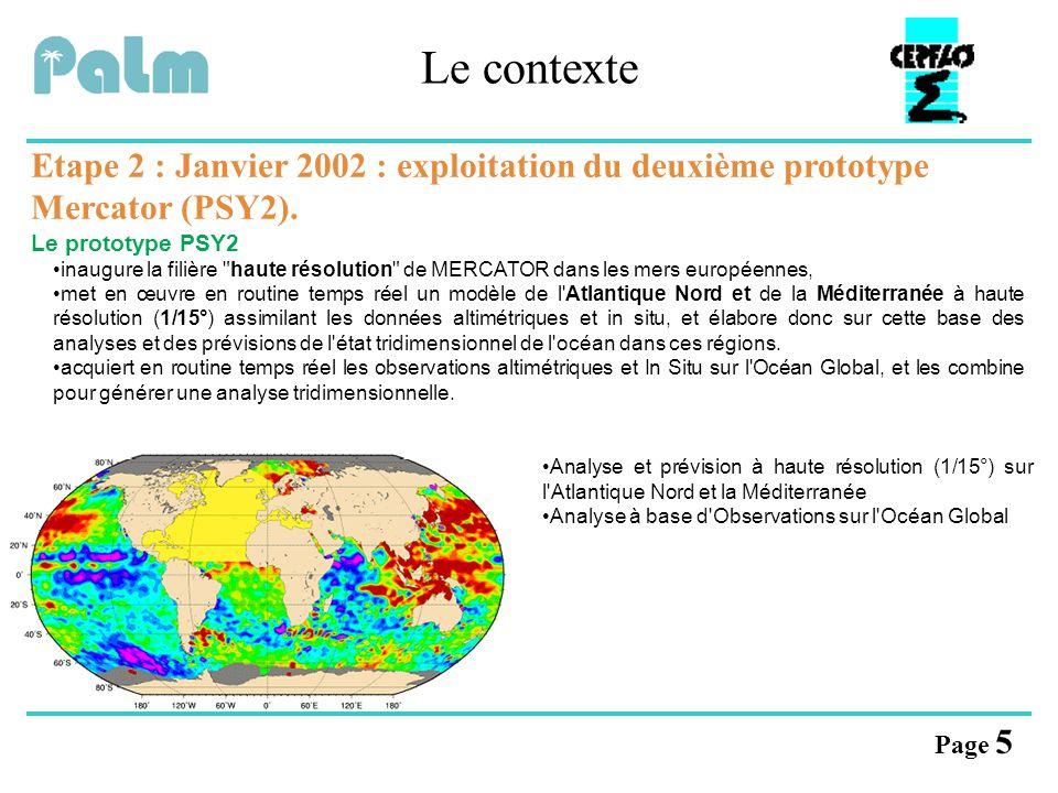 Le contexte Etape 2 : Janvier 2002 : exploitation du deuxième prototype Mercator (PSY2). Le prototype PSY2.