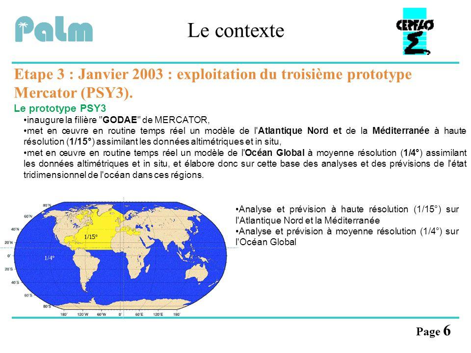 Le contexte Etape 3 : Janvier 2003 : exploitation du troisième prototype Mercator (PSY3). Le prototype PSY3.