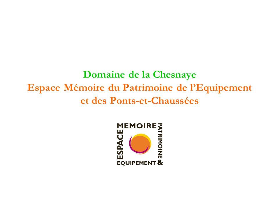 Domaine de la Chesnaye Espace Mémoire du Patrimoine de l'Equipement et des Ponts-et-Chaussées