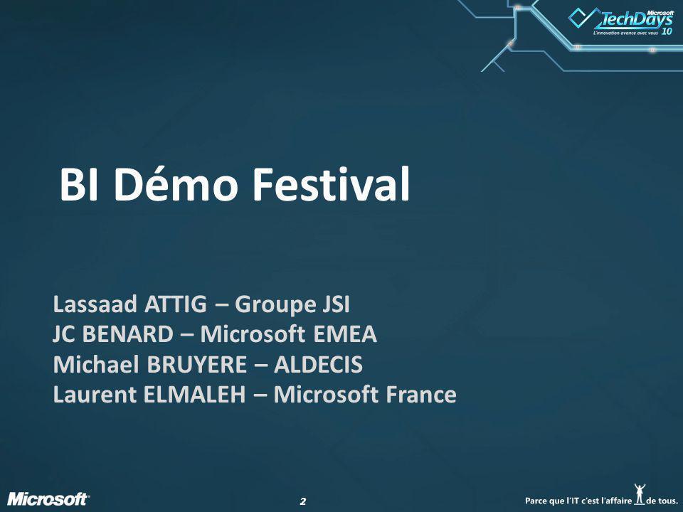 BI Démo Festival Lassaad ATTIG – Groupe JSI JC BENARD – Microsoft EMEA