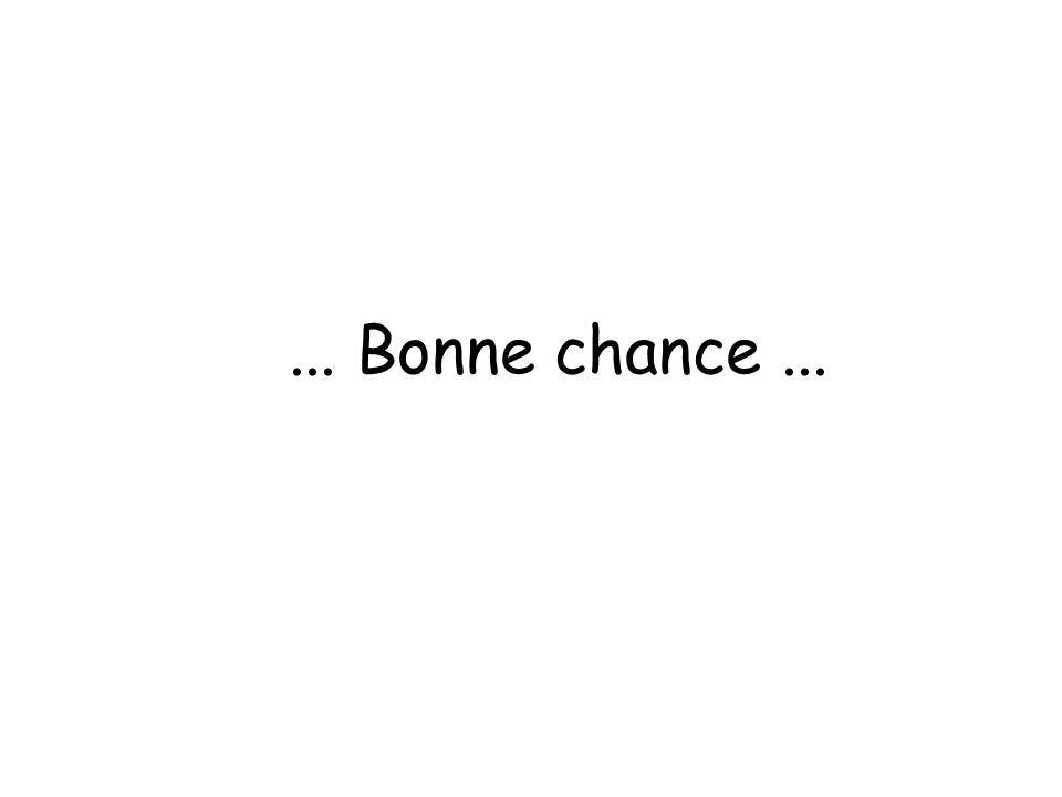 ... Bonne chance ...