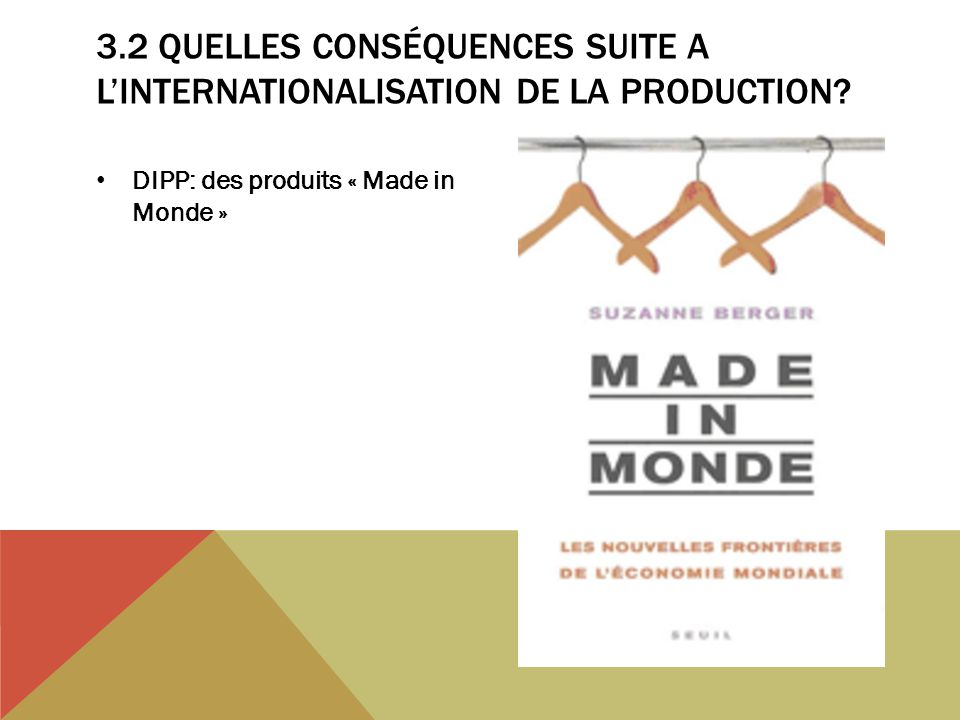 3.2 Quelles conséquences suite a l'internationalisation de la production