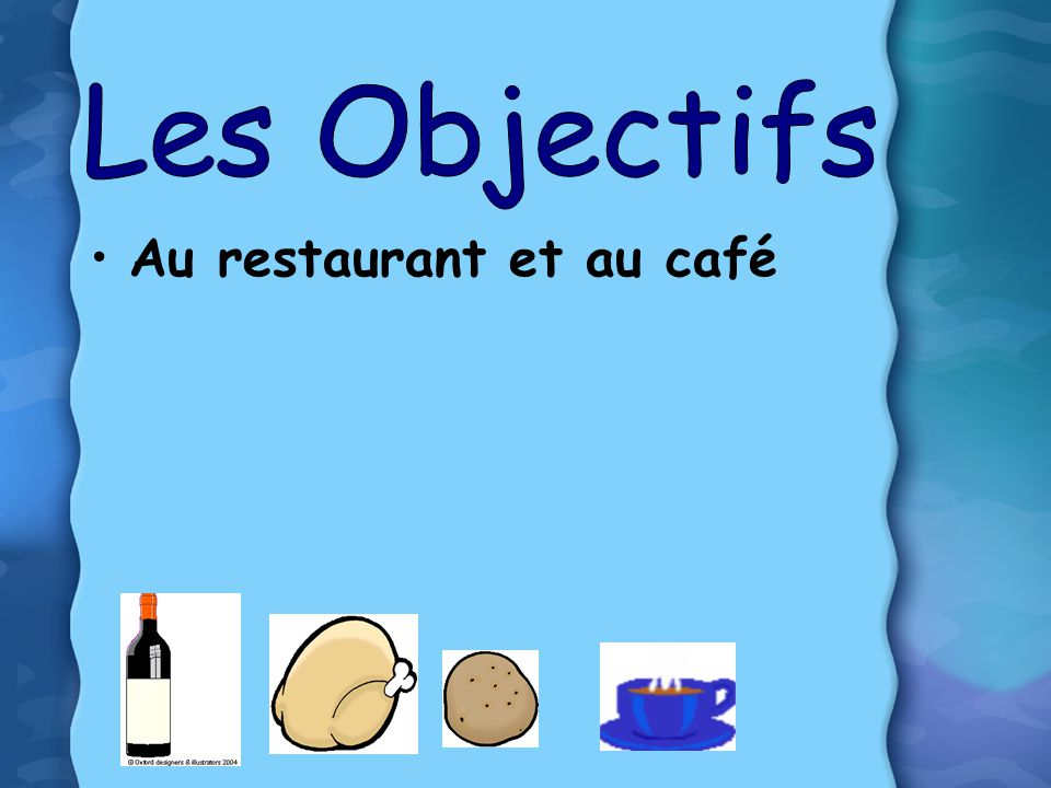Les Objectifs Au restaurant et au café