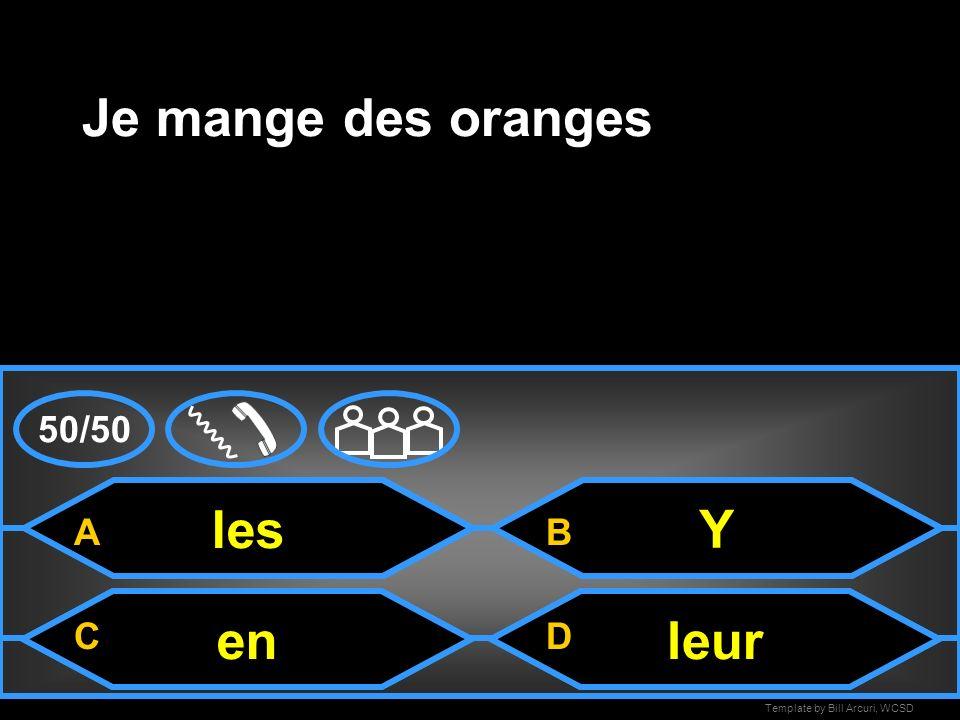 Je mange des oranges les Y en leur 50/50 A B C D