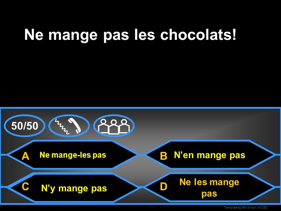 Ne mange pas les chocolats!